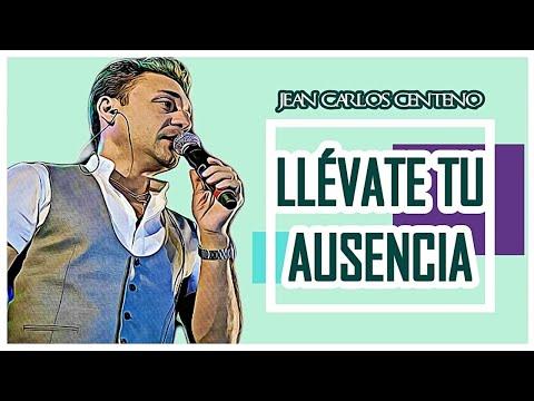 Llévate Tu Ausencia   Letra Jean Carlos Centeno