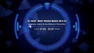 Best House Music 2015 (#1)