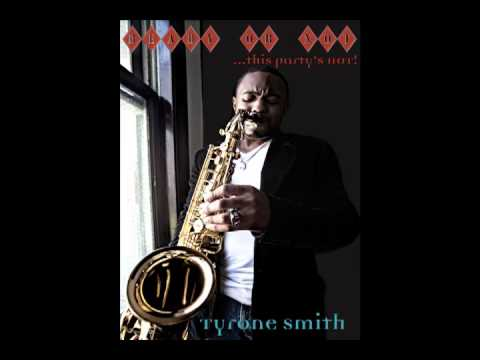"Its Gotta Be This Way - Tyrone Smith ""Ready or Not This Party's Hot"" EP"