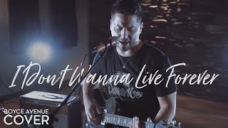 I Don't Wanna Live Forever - ZAYN & Taylor Swift (Boyce Avenue cover) on Spotify & iTunes