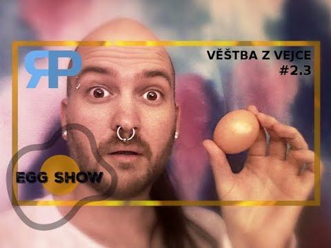 Egg show #2.3 - Věštba z vejce
