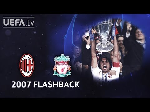 MILAN 2-1 LIVERPOOL: #UCL 2007 FINAL FLASHBACK