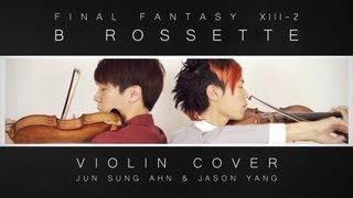 Final Fantasy XIII-2 (Noel's Theme) B Rossette Violin Cover - Jun Sung Ahn X Jason Yang
