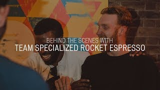 Behind The Scenes With Team Specialized Rocket Espresso