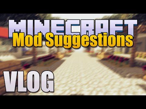 Minecraft Mod Spotlight Suggestions VLOG