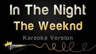 The Weeknd - In The Night (Karaoke Version)