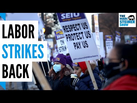 Why 2021 could be the year labor STRIKES BACK