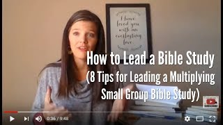 How to Lead a Bible Study (8 tips for leading a healthy, multiplying small group Bible study)