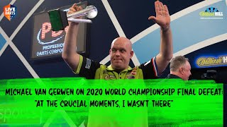 "Michael van Gerwen on 2020 World Championship final defeat: ""At the crucial moments, I wasn't there"""