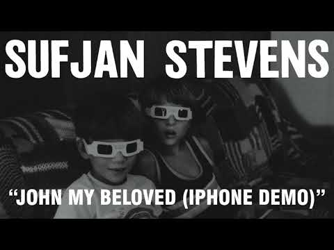 Sufjan Stevens - John My Beloved iPhone Demo (Official Audio)