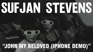 Download Youtube: Sufjan Stevens - John My Beloved iPhone Demo (Official Audio)