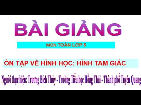 Toán lớp 5 - Ôn tập về hình học: Hình tam giác - GV Trương Bích Thủy -Trường TH Hồng Thái