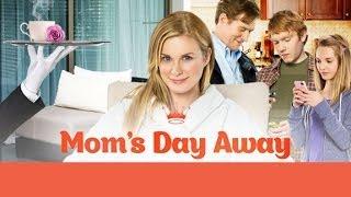 Hallmark Channel - Mom's Day Away