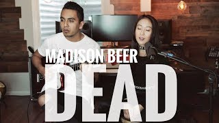 Madison Beer   Dead (Kelly U Cover Ft. Dave Giraldo Acoustic)