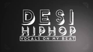 Bohemia | DesiHipHop - Vocals On My Beat | Sid's Music | (Motion Video)