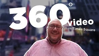 A 360/Virtual Reality Video about 360/VR Video in Times Square