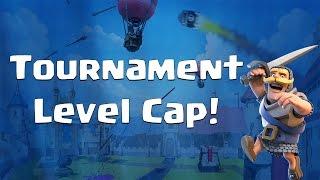Clash Royale: Reaching Tournament Level Cap - Clash Royale 101