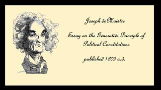 """""""Essay on the Generative Principle of Political Constitutions"""" by Joseph deMaistre"""
