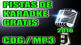 KARAOKE PISTAS GRATIS 2016 | 2017 - CDG / MP3
