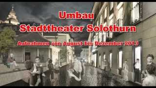 preview picture of video 'Umbau Stadttheater Solothurn'