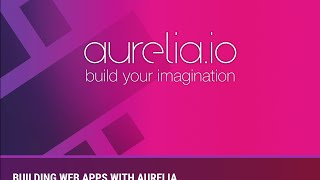Building Web Apps with Aurelia: Live at Twitter Boston / MobileTea