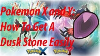 Pokemon X And Y:How To Get Dusk Stone Easily