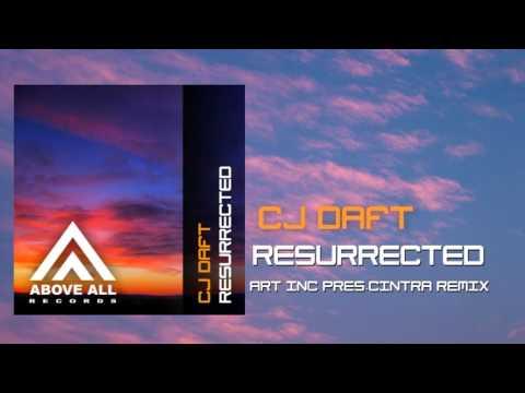 CJ Daft - Resurrected (Art Inc. pres Cintra Remix)