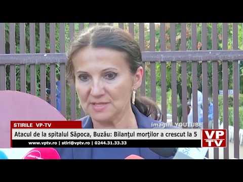 Atacul de la spitalul Săpoca, Buzău: Bilanţul morţilor a crescut la 5