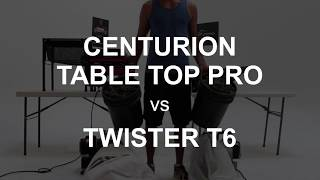 Head to head comparison of Centurion Table Top Pro vs Twister T6 - Part 2