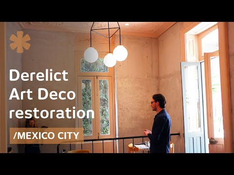From derelict art deco homes to vivid old Mexico City venues