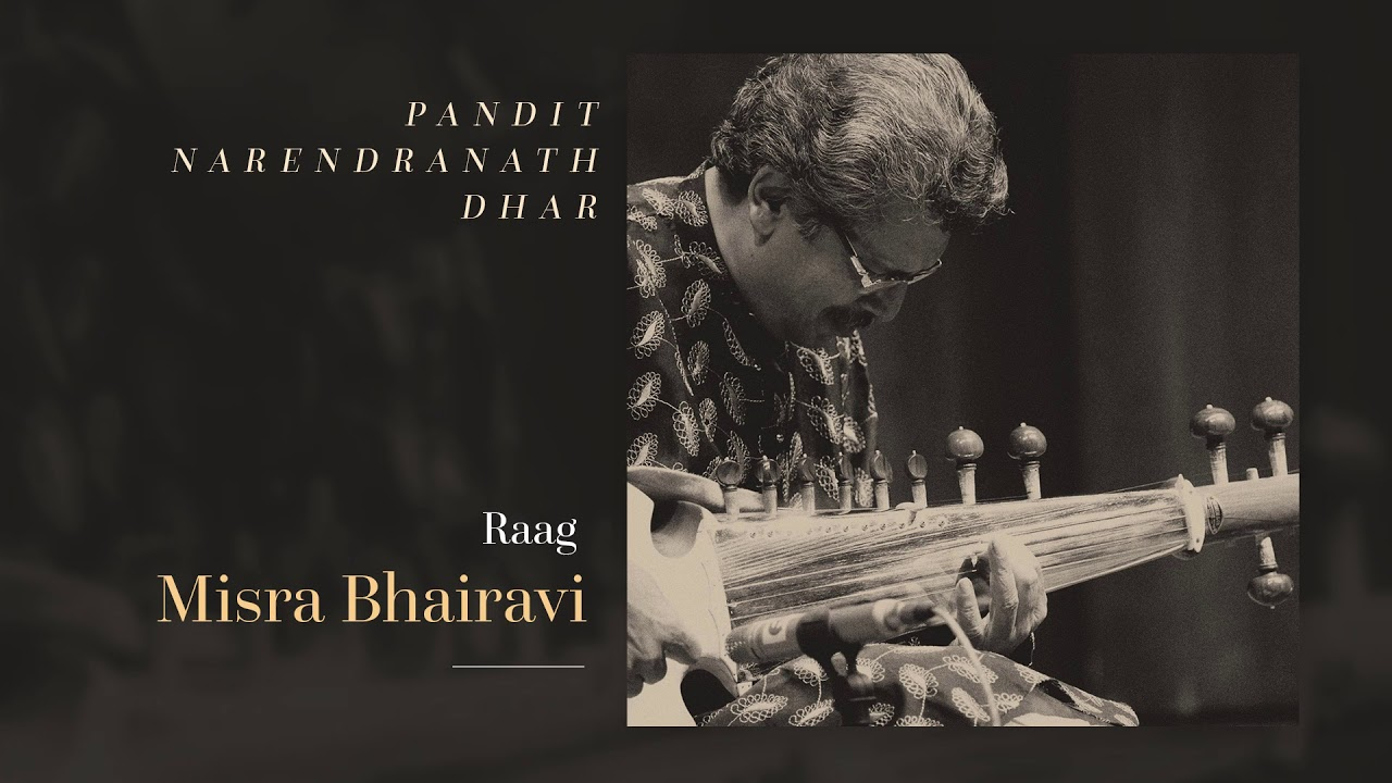 Pt. Narendranath Dhar – Misra Bhairavi (Sarod)