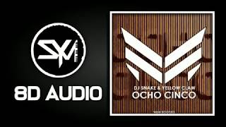 DJ Snake X Yellow Claw - Ocho Cinco (BUSTED By Herobust) 8D Audio