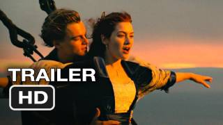 Titanic 3D Re-Release Official Trailer #1 - Leonardo DiCaprio, Kate Winslet Movie (2012) HD