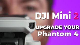 5 Reasons to UPGRADE from DJI Phantom 4 to DJI Mini 2