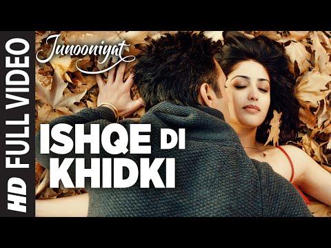 Download ISHQE DI KHIDKI Full Video Song | Junooniyat | Pulkit Samrat, Yami Gautam HD Mp4 3GP Video and MP3