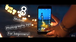 8 Mobile photography tips for beginners!
