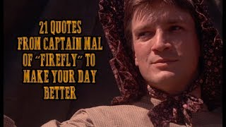 21 Quotes From Captain Mal Of Firefly To Make Your Day Better