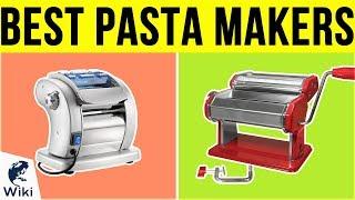 10 Best Pasta Makers 2019