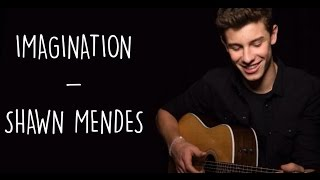 Imagination   Shawn Mendes (Lyrics)