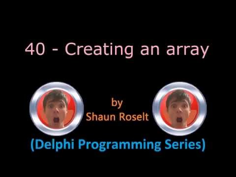 Delphi Programming Series: 40 – Creating an array