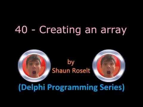 Delphi Programming Series: 40 – Creating an array