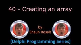 Delphi Programming Series: 40 - Creating an array