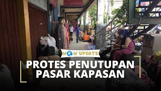 PD Pasar Surya Menutup Pasar Kapasan Surabaya Selama 2 Minggu, Pedagang Gelar Aksi Protes