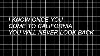 greetings from califournia lyrics // the neighbourhood