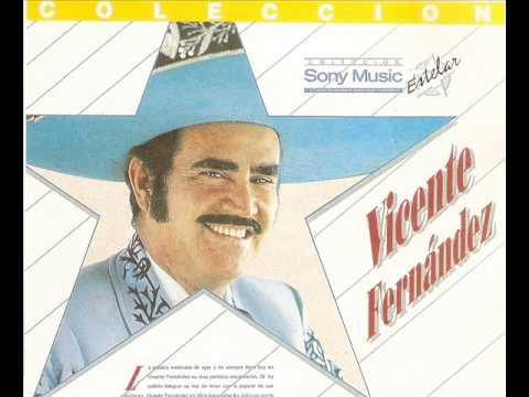Vicente Fernandez De Que Te Quiero Te Quiero