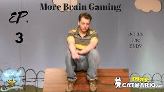 "More Brain Gaming Cat Mario Ep. 3 ""The Game Finale"""