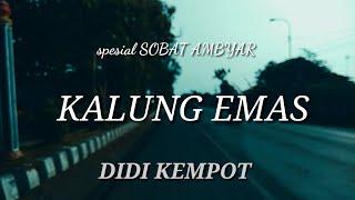 KALUNG EMAS |Didi Kempot [music Video Lirik] Spesial SOBAT AMBYAR:)