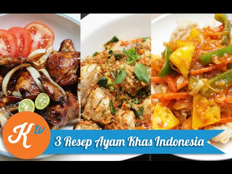 3 Resep Ayam Khas Indonesia (3 Indonesian Chicken Recipe)