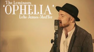 THE LUMINEERS - 'Ophelia' Live Performance By Luke James Shaffer