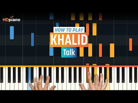 Khalid Talk Piano Tutorial Easy Piano Cover